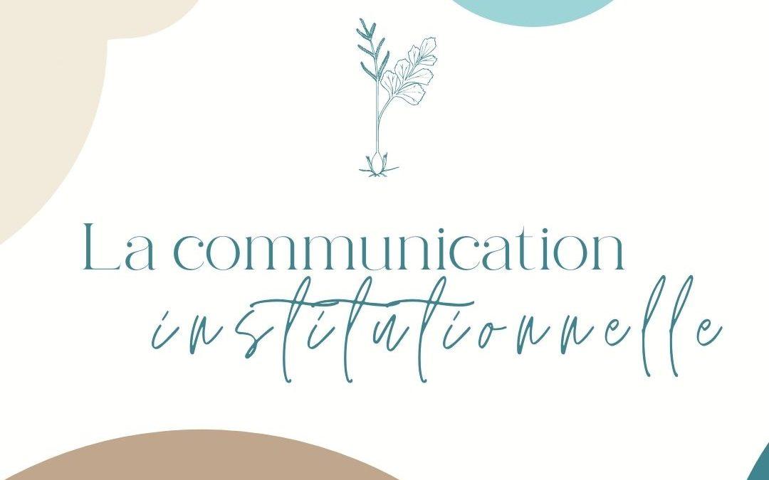 Qu'est ce que la communication institutionelle ?