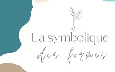 Quelle est la symbolique des formes ?