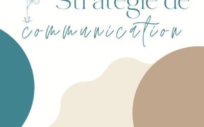 Qu'est ce que la stratégie de communication ?