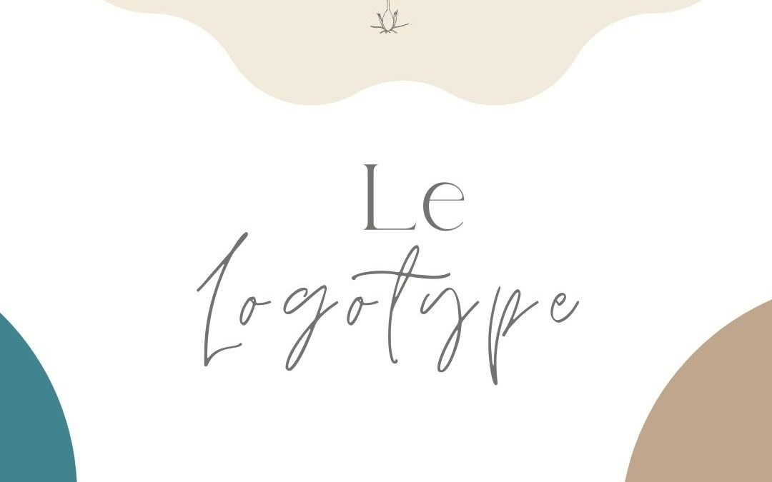 Qu'est- ce qu'un Logotype ?